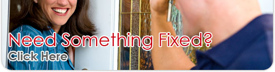 Need Something Fixed? Click Here